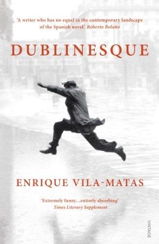 Dublinesque by Enrique Vila-Matas