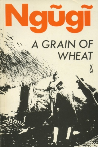 A Grain of Wheat by Ngugiwa Thiong'o