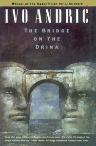 The Bridge on the Drina by Ivo Andric