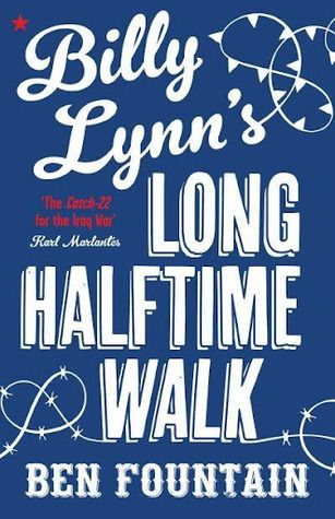 Billy Lynn's Long Half Time Walk by Ben Fountain