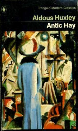 Antic Hay by Aldous Huxley
