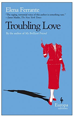 troubling-love-by-elena-ferrante