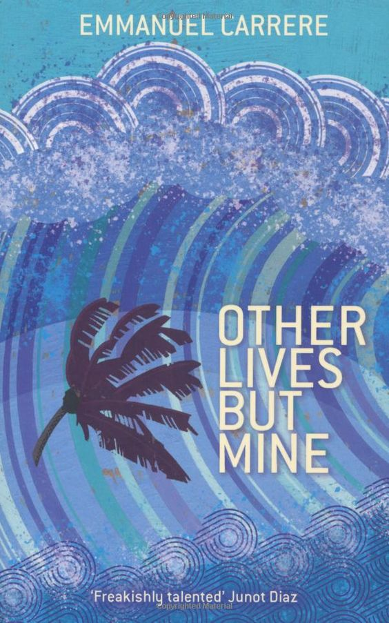 Other Lives but Mine by Emmanuel Carrere