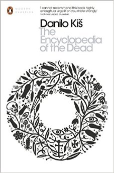 The Encyclopaedia of the Dead by Danilo Kis