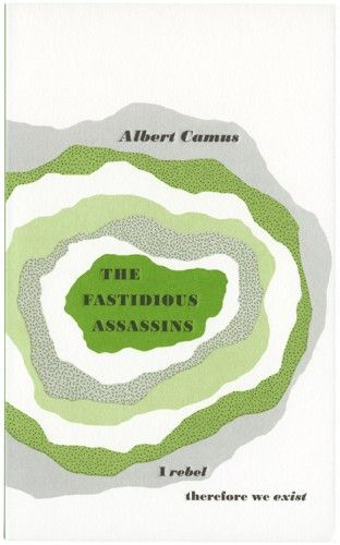 The Fastidious Assassins by Albert Camus