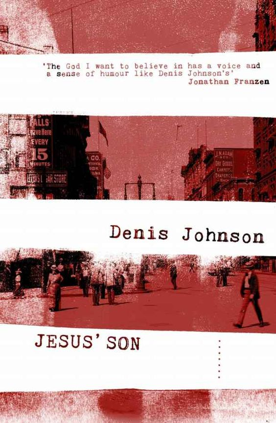 Jesus Son by Denis Johnson