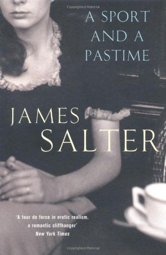 A Sport and Pastime by James Salter