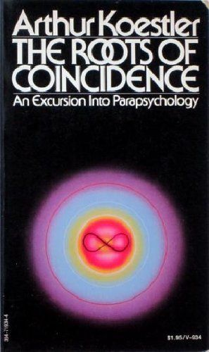 The Roots of Coincidence by Arthur Koestler