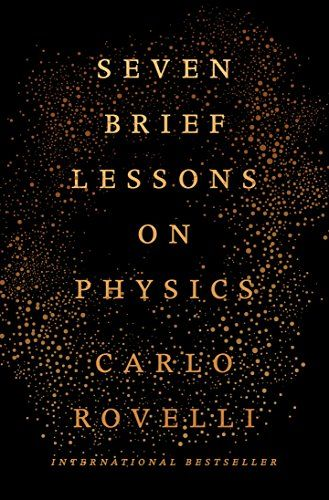 Seven Brief Lessons on Physicsby Carlo Rovelli