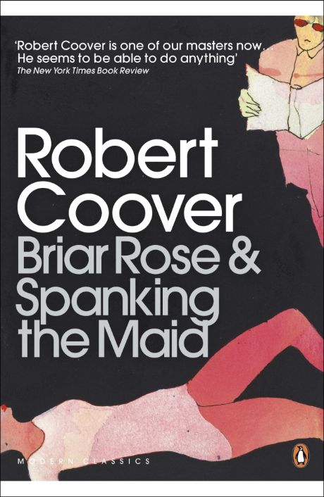 Briar Rose & Spanking the Maid by Robert Coover